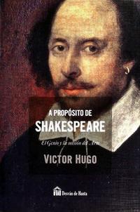 Libro A PROPOSITO DE SHAKESPEARE: EL GENIO Y LA MISION DEL ARTE