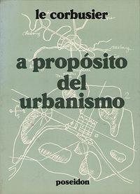 Libro A PROPOSITO DEL URBANISMO