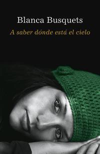 Libro A SABER DONDE ESTA EL CIELO