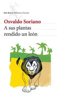 Libro A SUS PLANTAS RENDIDO UN LEON