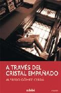 Libro A TRAVES DEL CRISTAL EMPAÑADO