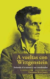 Libro A VUELTAS CON WITTGENSTEIN