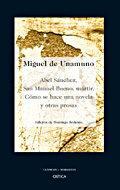 Libro ABEL SANCHEZ, SAN MANUEL BUENO, MARTIR; COMO SE HACE UNA NOVELA