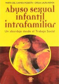 Libro ABUSO SEXUAL INFANTIL INTRAFAMILIAR: UN ABORDAJE DESDE EL TRABAJO SOCIAL