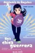 Libro ACADEMIA DE ANGELES: UNA CHICA GUERRERA