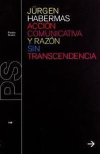 Libro ACCION COMUNICATIVA Y RAZON SIN TRASCENDENCIA