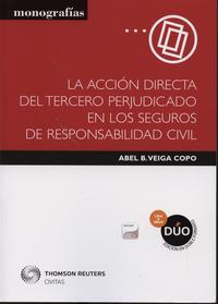 Libro ACCIÓN DIRECTA DEL TERCERO PERJUDICADO EN LOS SEGUROS DE RESPONSA BILIDAD CIVIL