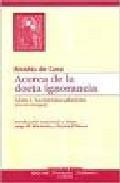 Libro ACERCA DE LA DOCTA IGNORANCIA: LO MAXIMO ABSOLUTO