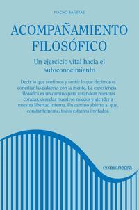 Libro ACOMPAÑAMIENTO FILOSOFICO: UN EJERCICIO VITAL HACIA EL AUTOCONOCIMIENTO
