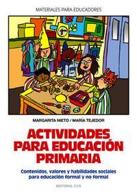 Libro ACTIVIDADES PARA EDUCACION PRIMARIA: CONTENIDOS, VALORES Y HABILI DADES SOCIALES PARA EDUCACION FORMAL Y NO FORMAL