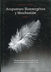 Libro ACUPUNTURA 1: BIOENERGETICA Y MOXIBUSTION