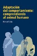 Libro ADAPTACION DEL COMPORTAMIENTO: COMPRENDIENDO AL ANIMAL HUMANO