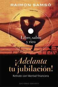 Libro ADELANTA TU JUBILACION: RETIRATE CON LIBERTAD FINANCIERA