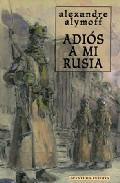Libro ADIOS A MI RUSIA