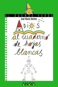 Libro ADIOS AL CUADERNO DE HOJAS BLANCAS