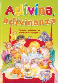 Libro ADIVINA ADIVINANZA: FAMOSAS ADIVINANZAS DEL IDIOMA CASTELLANO