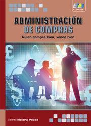 Libro ADMINISTRACION DE COMPRAS: QUIEN COMPRA BIEN, VENDE BIEN