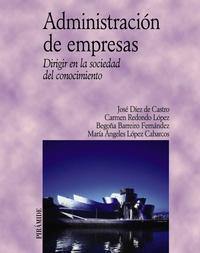 Libro ADMINISTRACION DE EMPRESAS: DIRIGIR EN LA SOCIEDAD DEL CONOCIMIEN TO