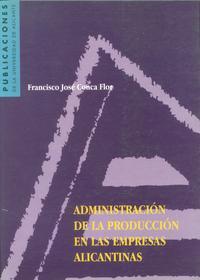 Libro ADMINISTRACION DE LA PRODUCCION EN LAS EMPRESAS ALICANTINAS