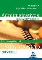 Libro ADMINISTRATIVOS DE LA UNIVERSIDAD DEL PAIS VASCO. BOLSA DE TRABAJO. TEST Y SUPUESTOS PRACTICOS