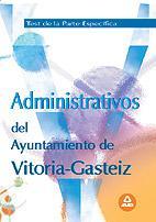 Libro ADMINISTRATIVOS DEL AYUNTAMIENTO VITORIA-GASTEIZ TEST DE LA PARTE ESPECIFICA