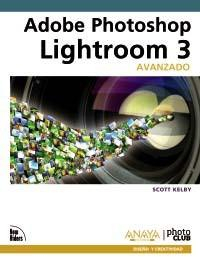 Libro ADOBE PHOTOSHOP LIGHTROOM 3. AVANZADO: THE ADOBE PHOTOSHOP LIGHTR OOM 3 BOOK FOR DIGITAL PHOTOGRAPHERS