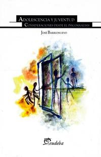 Libro ADOLESCENCIA Y JUVENTUD: CONSIDERACIONES DESDE EL PSICOANALISIS