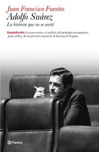 Libro ADOLFO SUAREZ: LA HISTORIA QUE NO SE CONTO