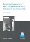 Libro ADQUISICION DEL ALEMAN EN UN CONTEXTO UNIVERSITARIO POR ADULTOS H ISPANOHABLANTES