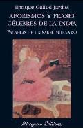 Libro AFORISMOS Y FRASES CELEBRES DE LA INDIA: PALABRAS DE UN SABER MIL ENARIO