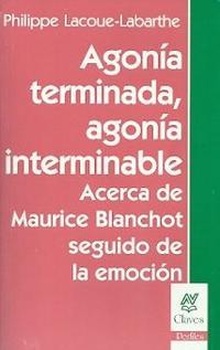 Libro AGONIA TERMINADA, AGONIA INTERMINABLE