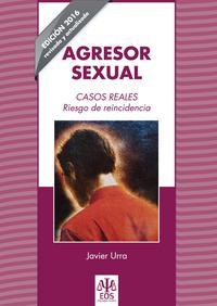 Libro AGRESOR SEXUAL: CASOS REALES. RIESGO DE REINCIDENCIA