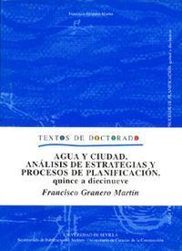 Libro AGUA Y CIUDAD: ANALISIS DE ESTRATEGIAS Y PROCESOS DE PLANIFICACIO N, QUINCE A DIECINUEVE