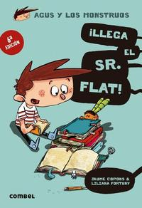 Libro AGUS Y LOS MONSTRUOS 1: ¡LLEGA EL SR. FLAT!