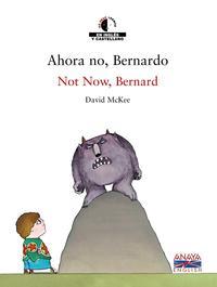 Libro AHORA NO, BERNARDO = NOT NOW, BERNARD