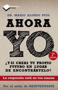 Libro AHORA YO: ¿Y SI CREAS TU PROPIO FUTURO EN LUGAR DE ENCONTRARTELO?