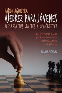 Libro AJEDREZ PARA JOVENES: ¡DESAFIA TUS LIMITES Y DIVIERTETE!