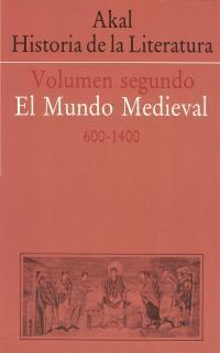 Libro AKAL HISTORIA DE LA LITERATURA: EL MUNDO MEDIEVAL