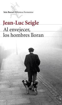 Libro AL ENVEJECER, LOS HOMBRES LLORAN