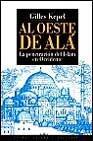 Libro AL OESTE DE ALA: LA PENETRACION DEL ISLAM EN OCCIDENTE