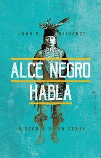 Libro ALCE NEGRO HABLA