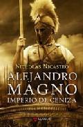 Libro ALEJANDRO MAGNO: IMPERIO DE CENIZA