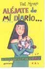 Libro ALEJATE DE MI DIARIO O LO PAGARAS MUY CARO