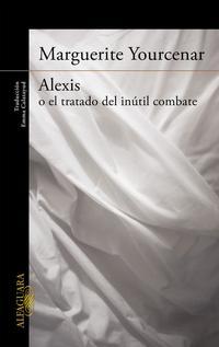 Libro ALEXIS O EL TRATADO DEL INUTIL COMBATE