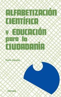 Libro ALFABETIZACION CIENTIFICA Y EDUCACION PARA LA CIUDADANIA: UNA PRO PUESTA DE FORMACION DE PROFESORES