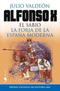 Libro ALFONSO X EL SABIO: LA FORJA DE LA ESPAÑA MODERNA
