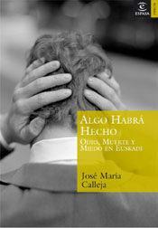 Libro ALGO HABRA HECHO: ODIO, MUERTE Y MIEDO EN EUSKADI