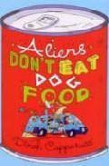 Libro ALIENS DON´T EAT DOG FOOD