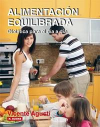 Libro ALIMENTACION EQUILIBRADA: DIETETICA PARA EL DIA A DIA