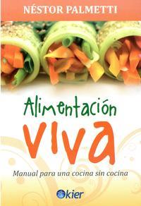 Libro ALIMENTACION VIVA: MANUAL PARA UNA COCINA SIN COCINA